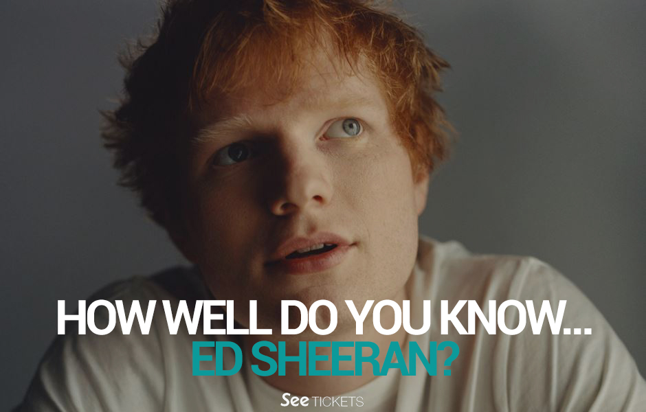 How Well Do You Know Ed Sheeran?