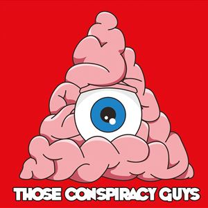 Those Conspiracy Guys Podcast